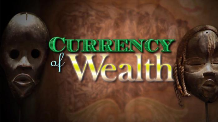 Currency of Wealth