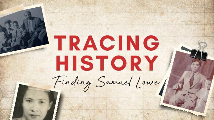 Finding Samuel Lowe 2: Tracing History