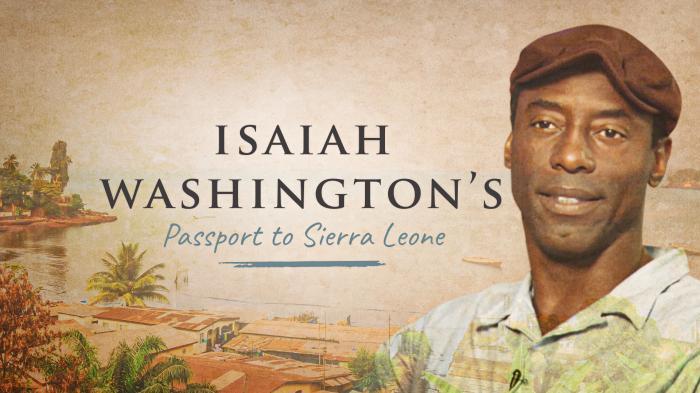 Isaiah Washington: Passport To Sierra Leone