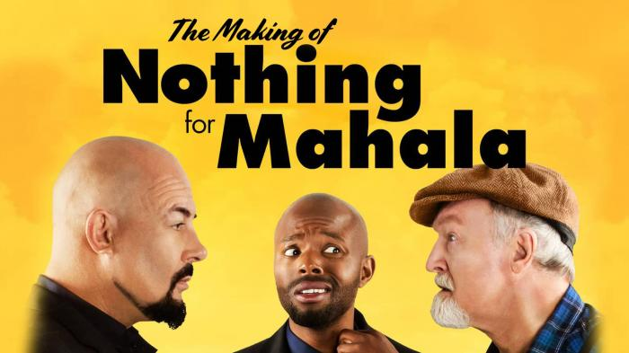The Making Of Nothing For Mahala