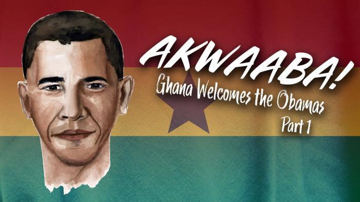 Akwaaba: Ghana Welcomes The Obamas Part I